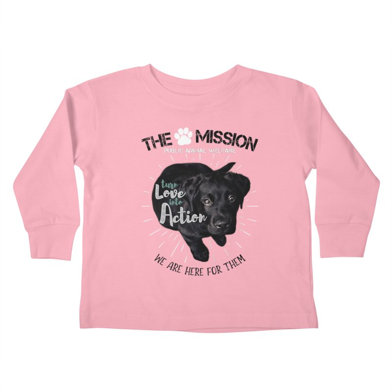 Turn Love into Action Kids Toddler Longsleeve T-Shirt by The PAW Mission
