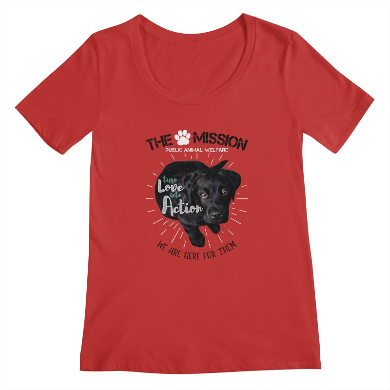 Turn Love into Action Women's Regular Scoop Neck by The PAW Mission