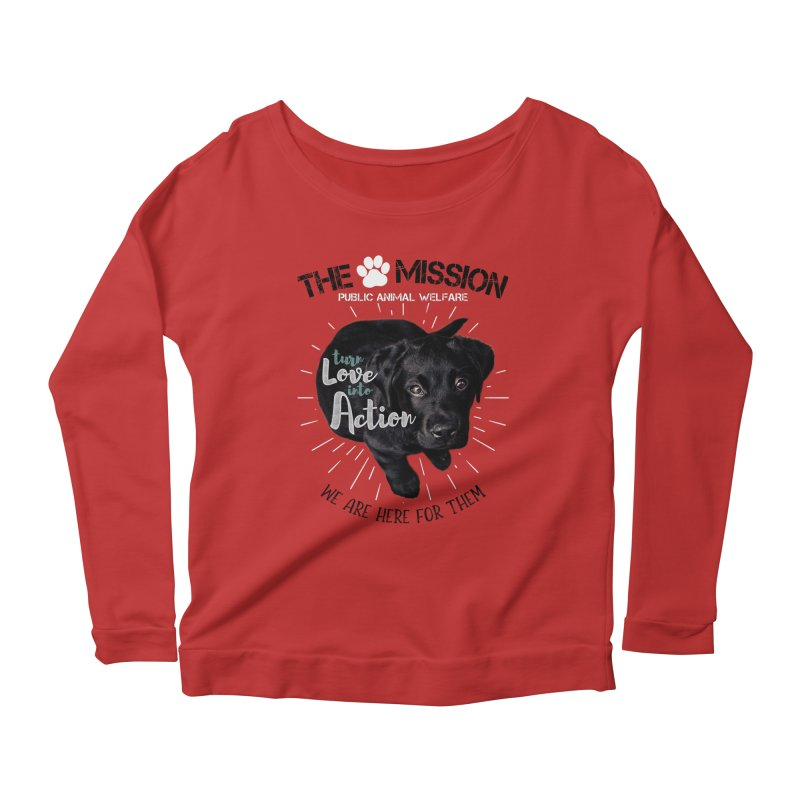 Turn Love into Action Women's Scoop Neck Longsleeve T-Shirt by The PAW Mission