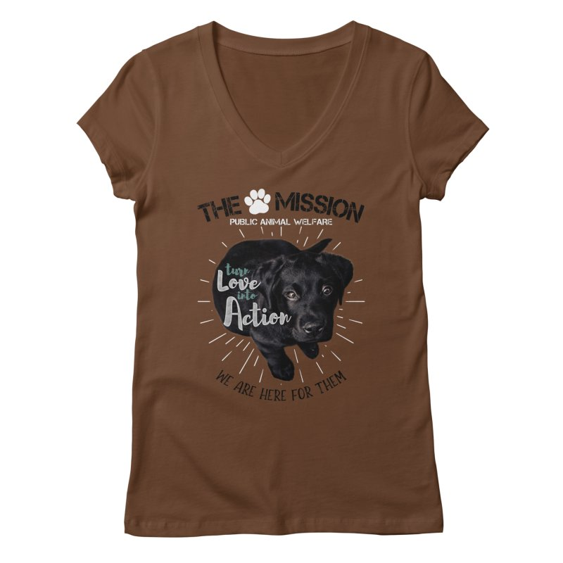 Turn Love into Action Women's Regular V-Neck by The PAW Mission