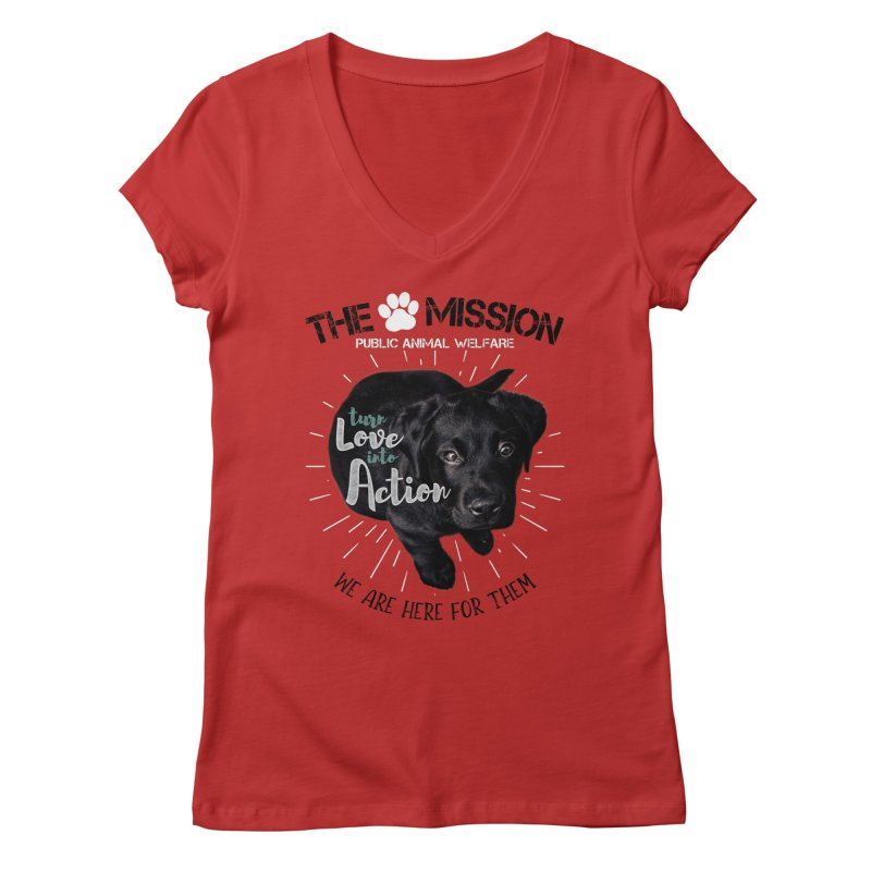 Turn Love into Action Women's V-Neck by The PAW Mission