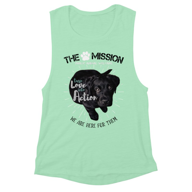 Turn Love into Action Women's Muscle Tank by The PAW Mission