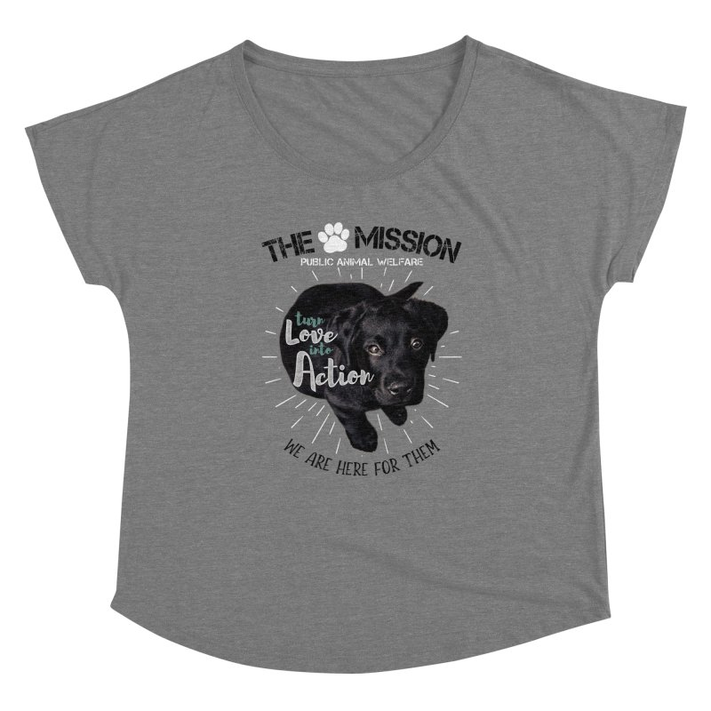 Turn Love into Action Women's Scoop Neck by The PAW Mission