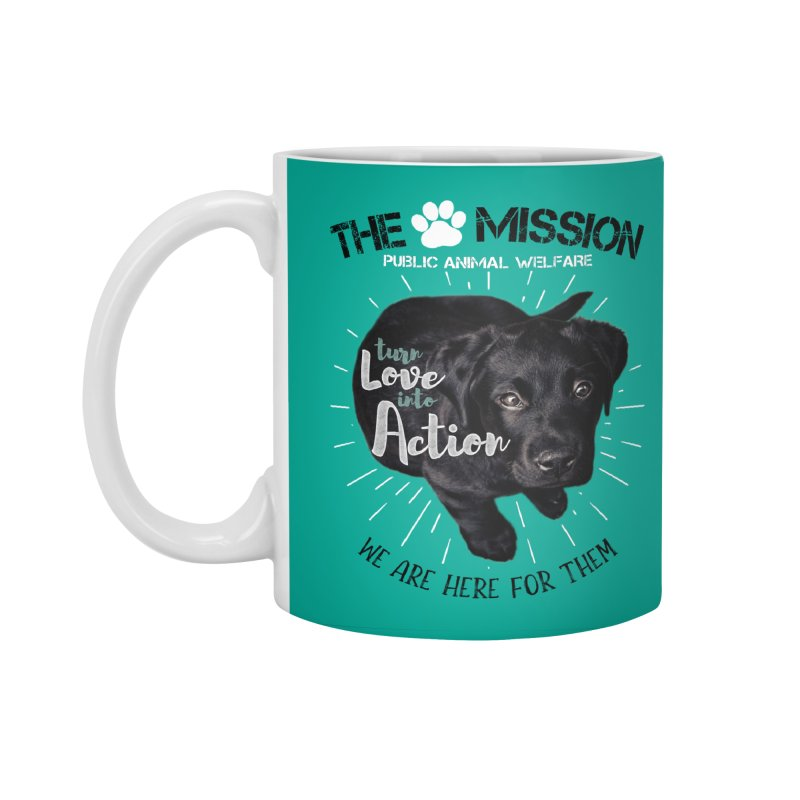 Turn Love into Action Accessories Mug by The PAW Mission