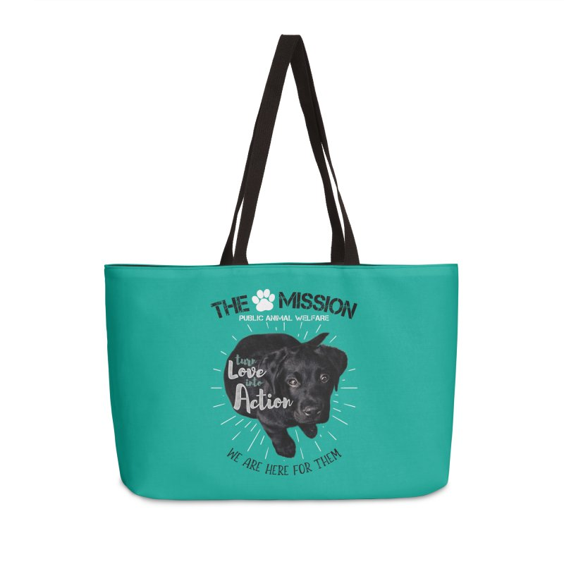 Turn Love into Action Accessories Weekender Bag Bag by The PAW Mission