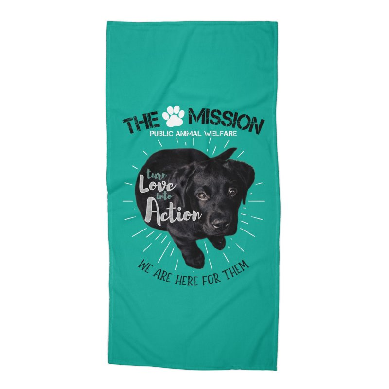 Turn Love into Action Accessories Beach Towel by The PAW Mission