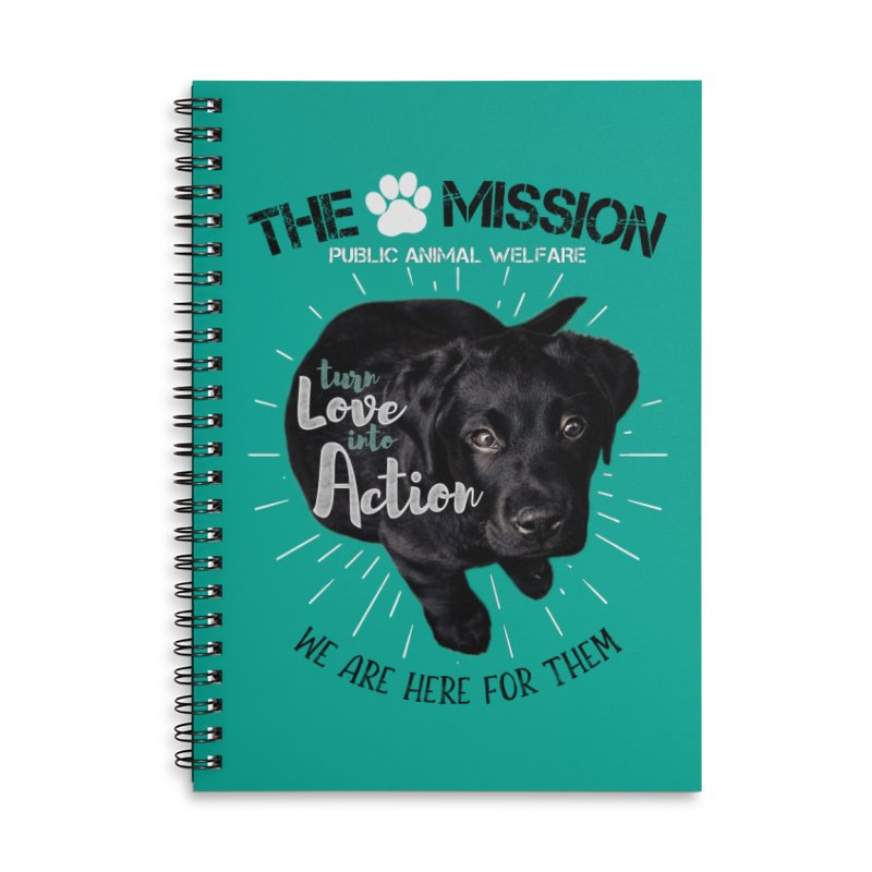Turn Love into Action Accessories Lined Spiral Notebook by The PAW Mission