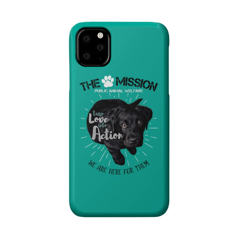 Turn Love into Action Accessories Phone Case by The PAW Mission