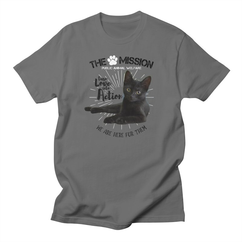 We are Here for Them Men's T-Shirt by The PAW Mission