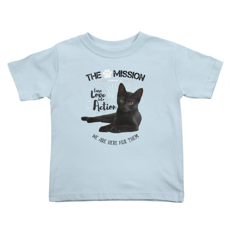 We are Here for Them Kids Toddler T-Shirt by The PAW Mission