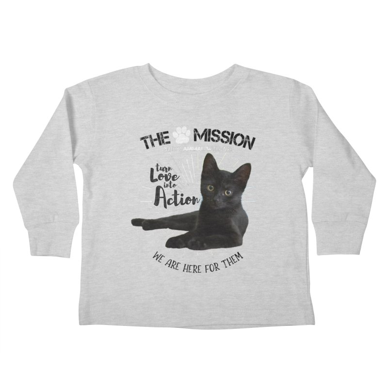 We are Here for Them Kids Toddler Longsleeve T-Shirt by The PAW Mission