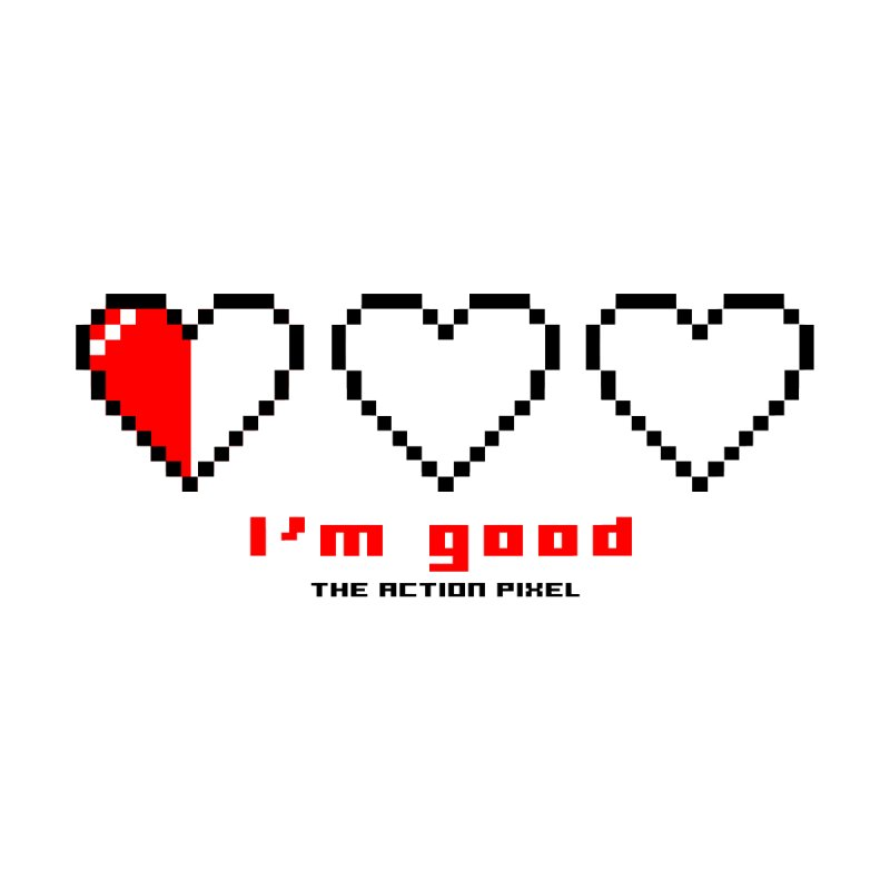 """""""I'm Good"""" 3 Pixel Hearts by The Action Pixel Store"""