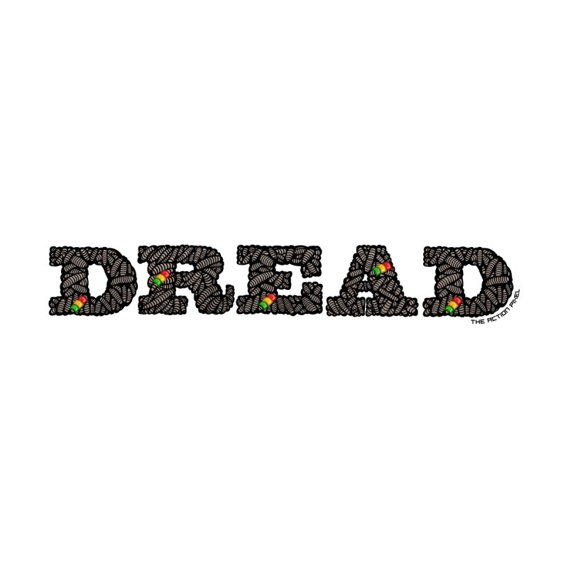 Dread by The Action Pixel Shop