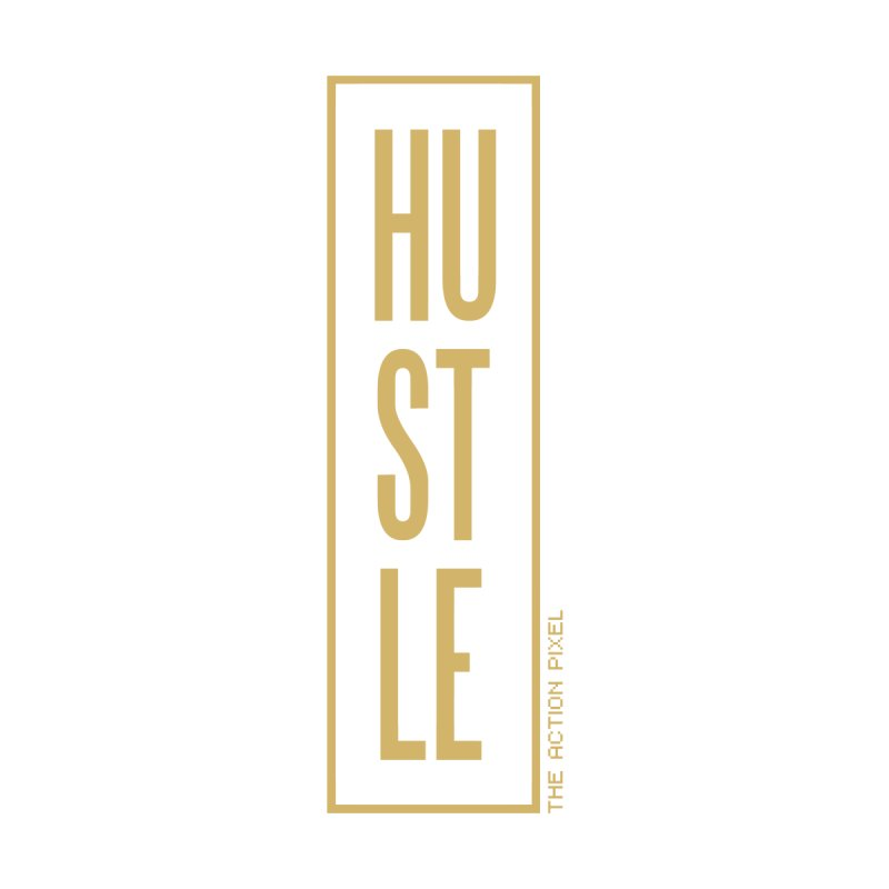 Hustle (Gold) by The Action Pixel Store