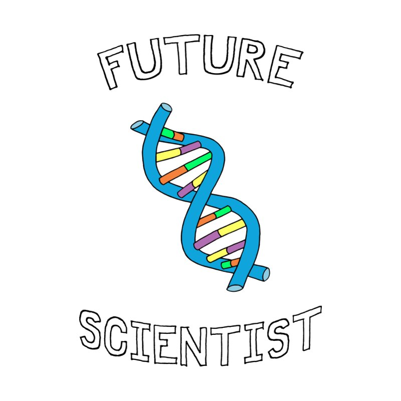 For Science - Future Scientist (for light fabric) by The Art of Adz