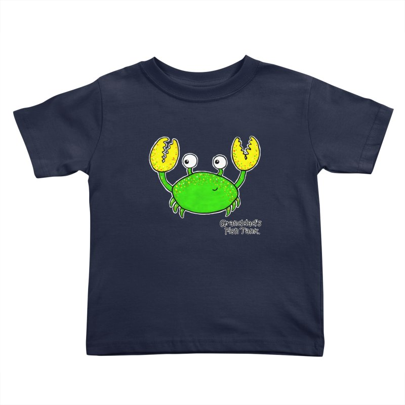 Granddad's Fish Tank - Crab Called Chuckles Kids Toddler T-Shirt by The Art of Adz