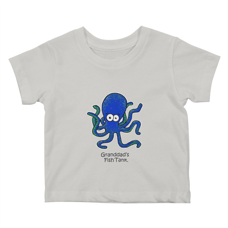 Granddad's Fish Tank - Squiggles The Octopus Kids Baby T-Shirt by The Art of Adz