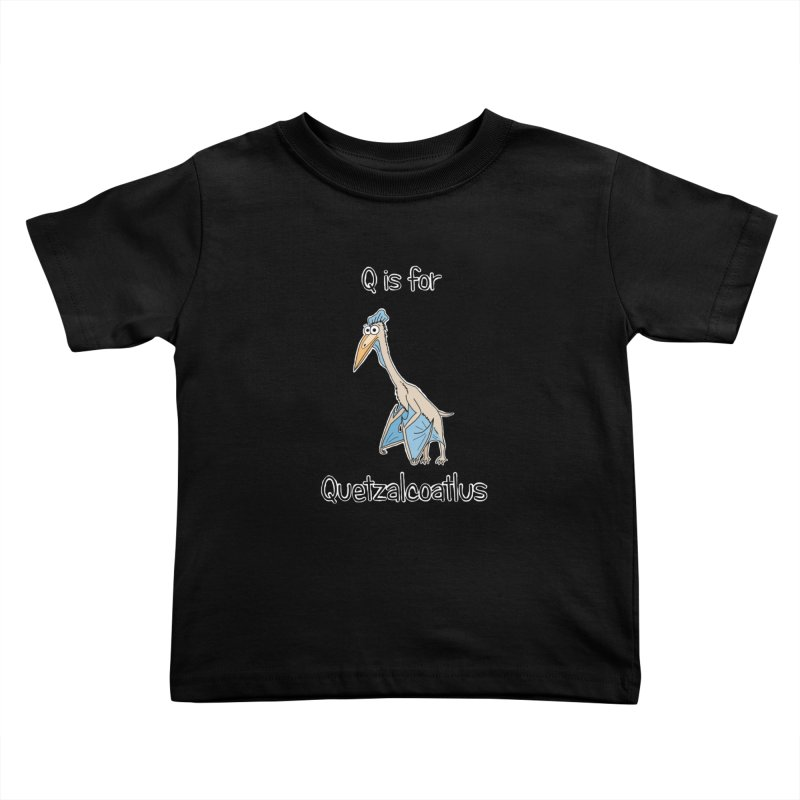 S is for Science - Quetzalcoatlus Kids Toddler T-Shirt by The Art of Adz