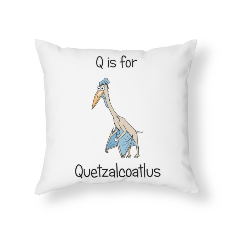 S is for Science - Quetzalcoatlus Home Throw Pillow by The Art of Adz
