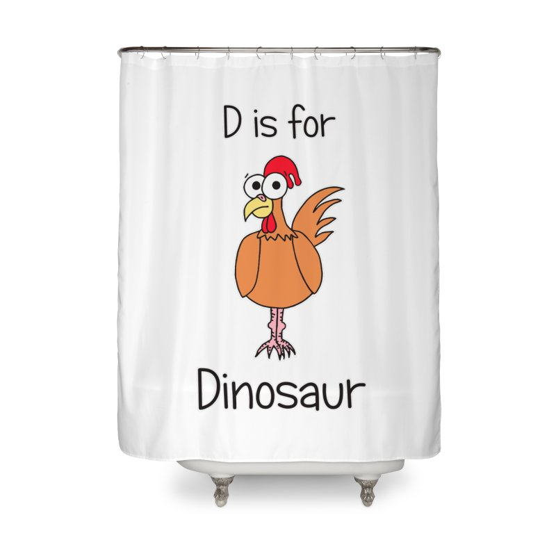 S is for Science - Dinosaur (chicken) Home Shower Curtain by The Art of Adz