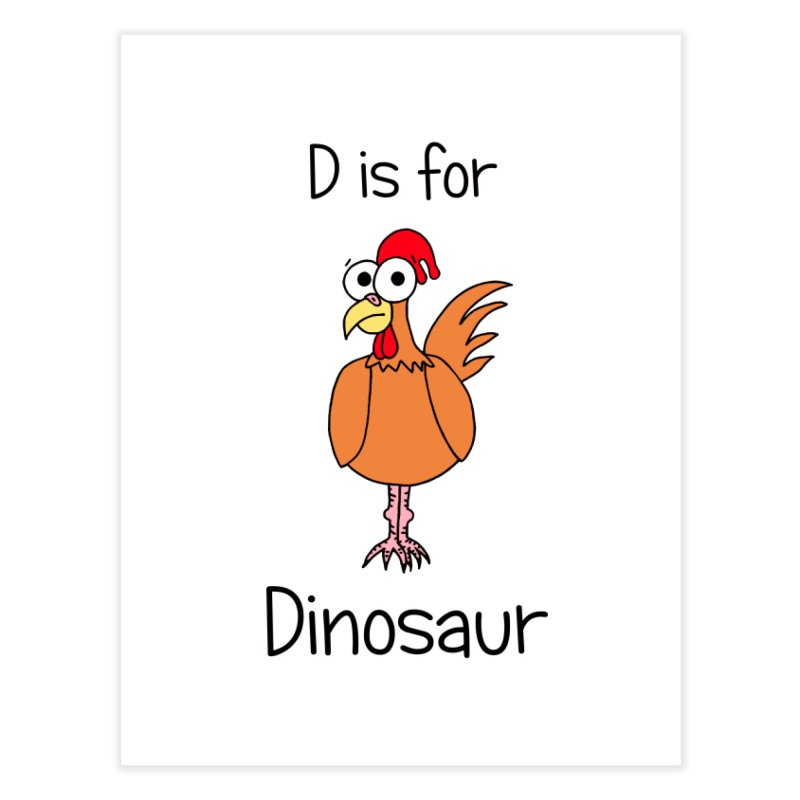 S is for Science - Dinosaur (chicken) Home Fine Art Print by The Art of Adz