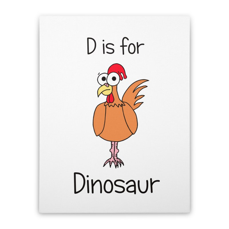 S is for Science - Dinosaur (chicken) Home Stretched Canvas by The Art of Adz