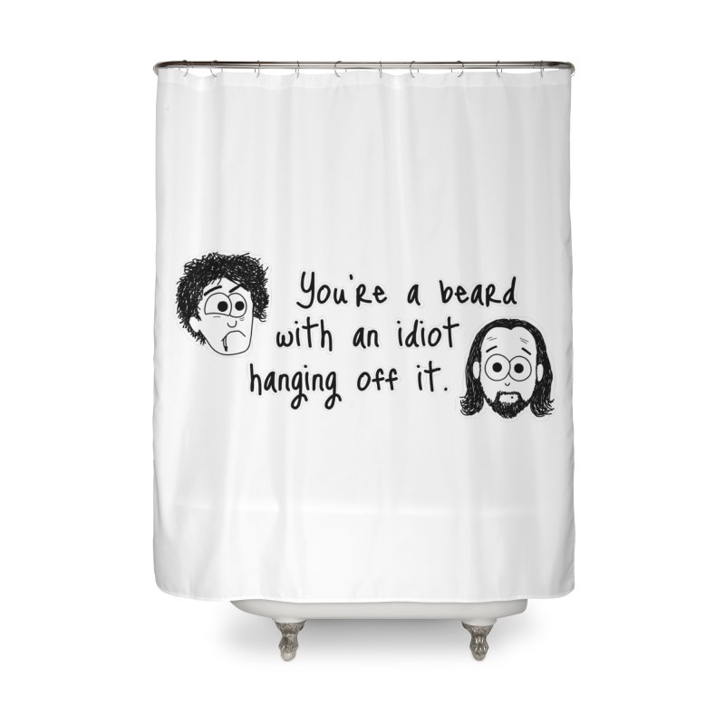 Black Books - You're a Beard Home Shower Curtain by The Art of Adz