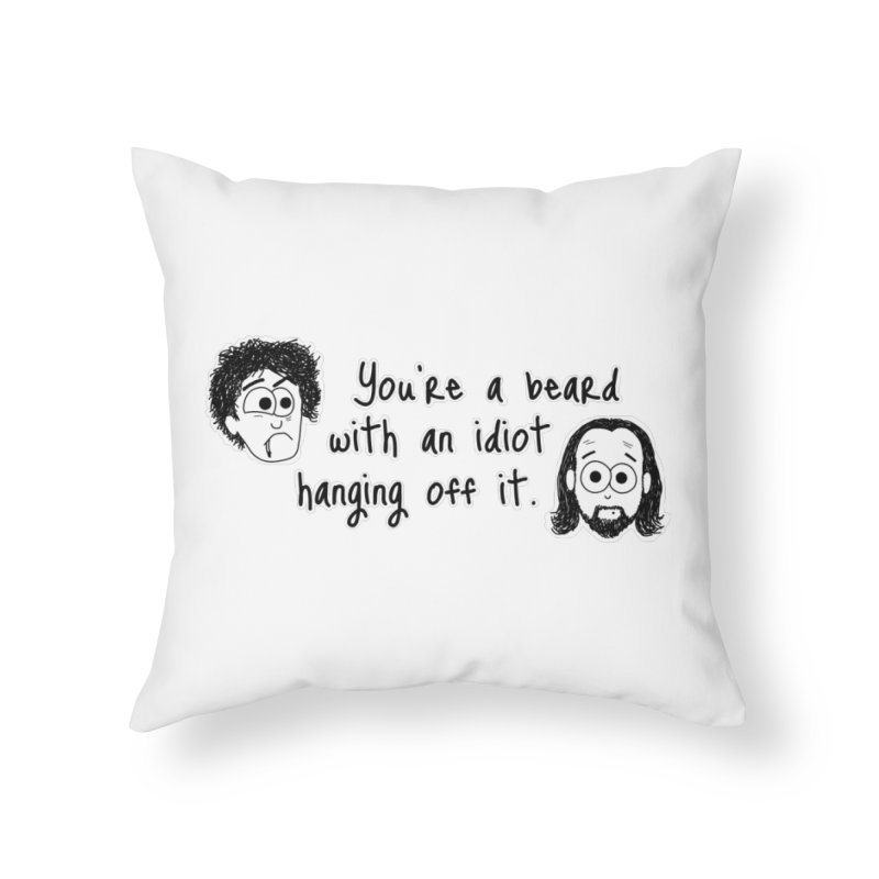 Black Books - You're a Beard Home Throw Pillow by The Art of Adz