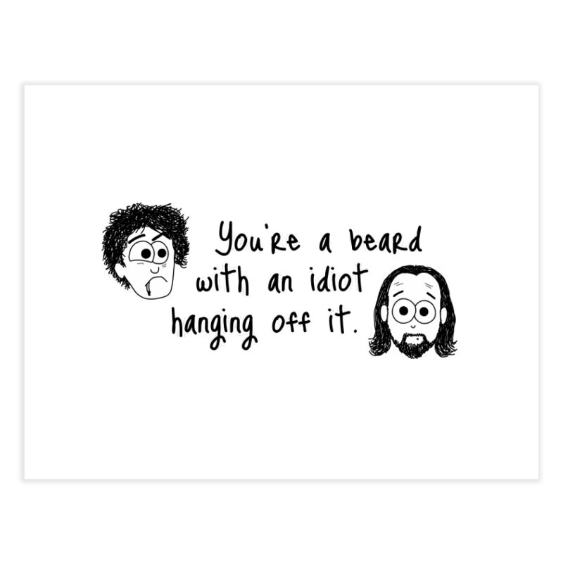 Black Books - You're a Beard Home Fine Art Print by The Art of Adz