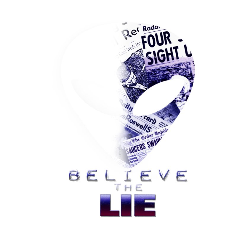 Believe the Lie (alien head) Men's T-Shirt by theartofron's Artist Shop