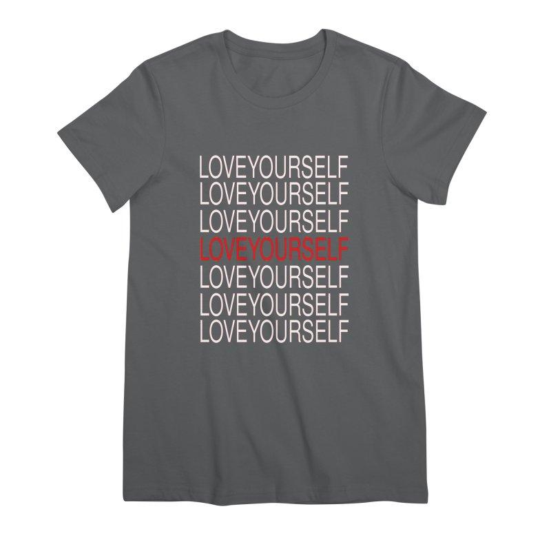LOVE YOURSELF Women's T-Shirt by theawkwardmind's Artist Shop