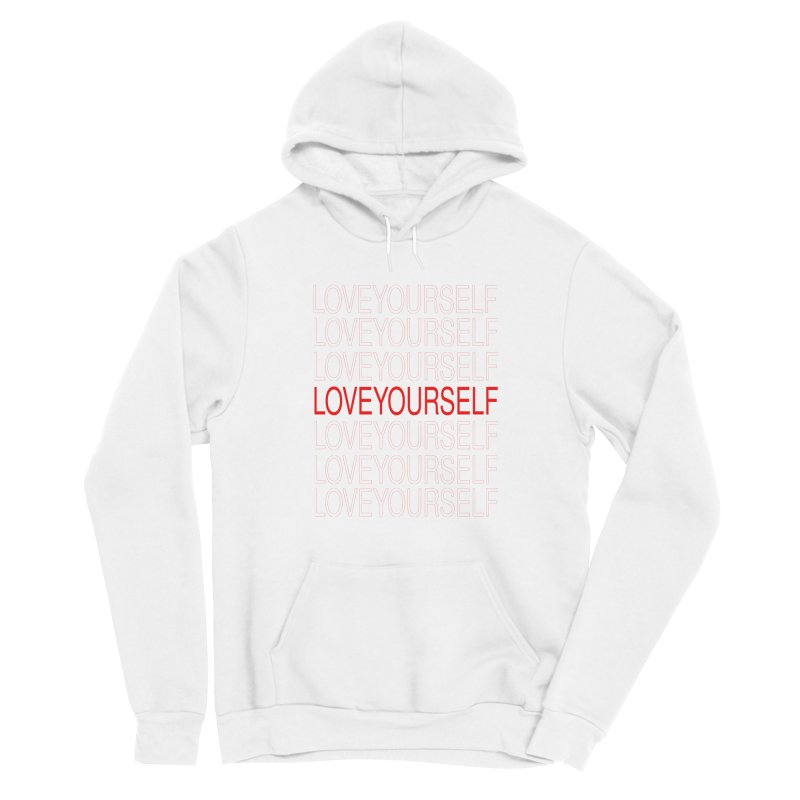 LOVE YOURSELF Women's Pullover Hoody by theawkwardmind's Artist Shop