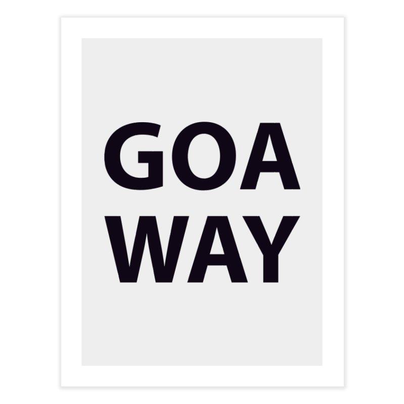 GO AWAY Home Fine Art Print by theawkwardmind's Artist Shop