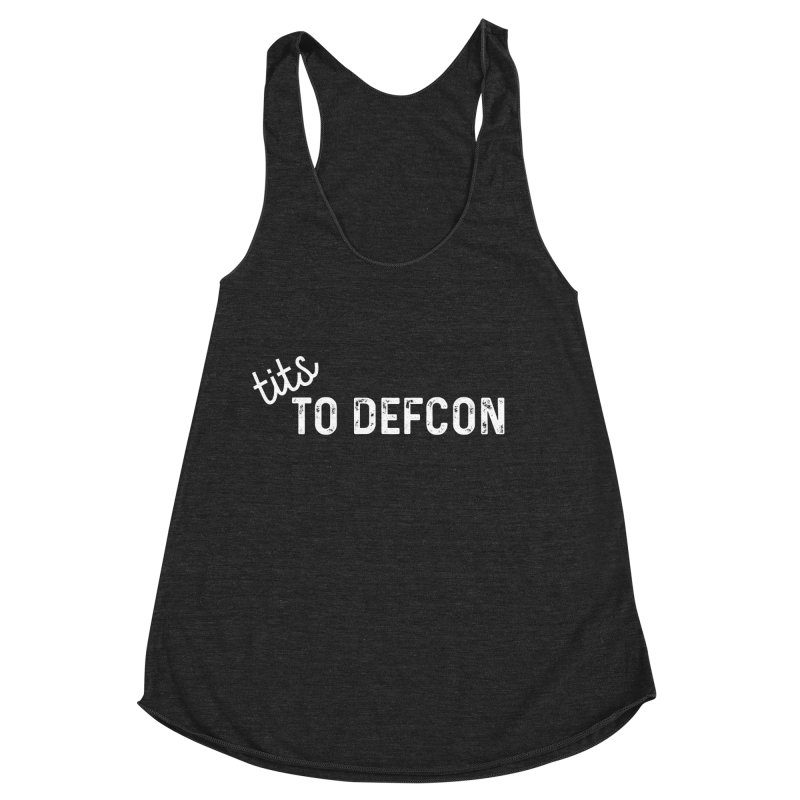 Tits to Defcon Women's Racerback Triblend Tank by thebadassarmy's Artist Shop