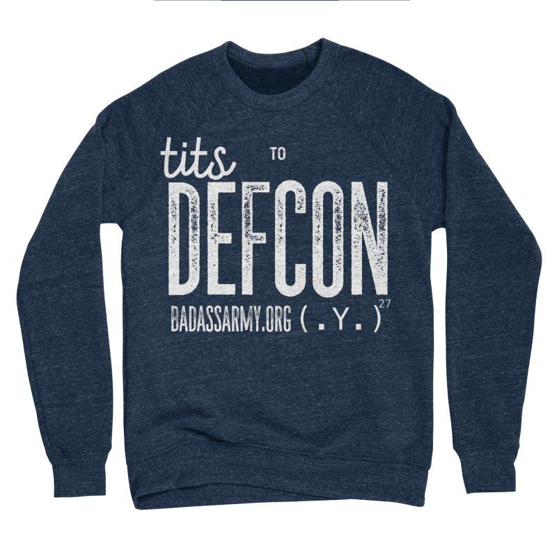 Tits to DEFCON- WHITE WRITING Men's Sponge Fleece Sweatshirt by thebadassarmy's Artist Shop