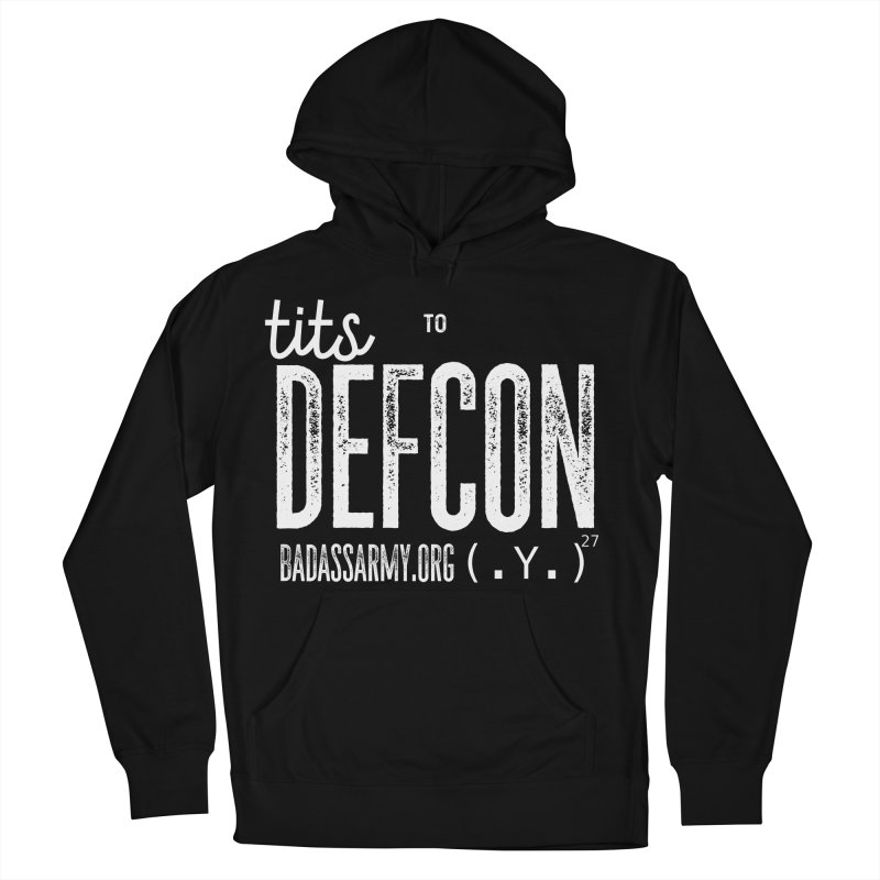 Tits to DEFCON- WHITE WRITING Men's French Terry Pullover Hoody by thebadassarmy's Artist Shop