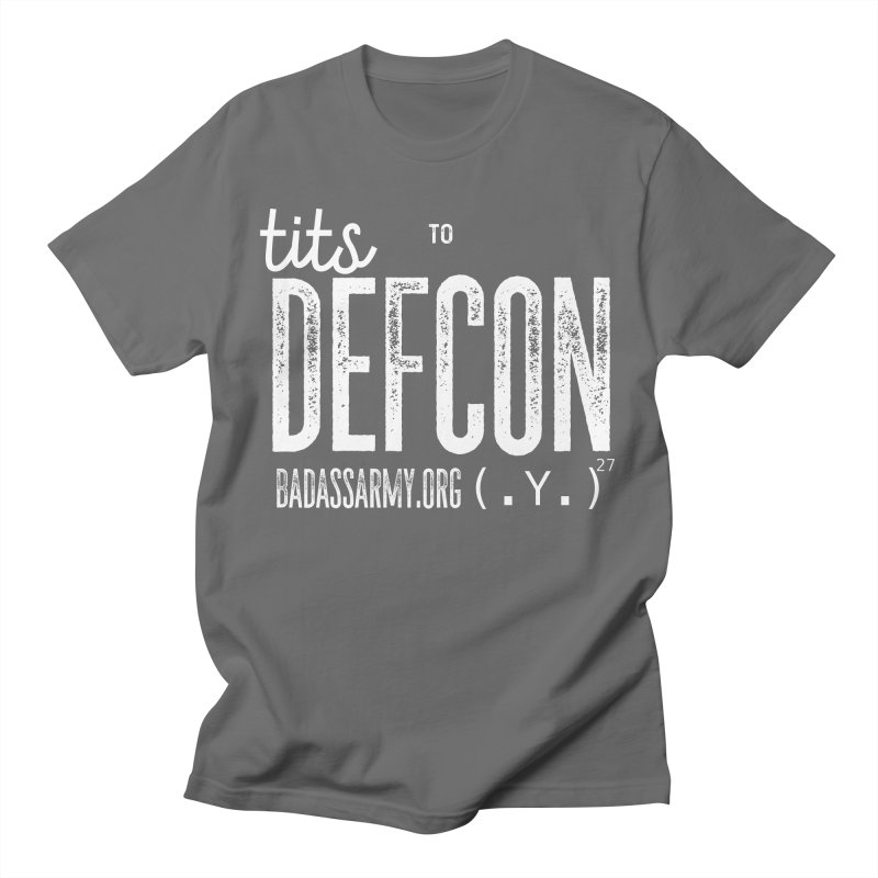 Tits to DEFCON- WHITE WRITING Women's Regular Unisex T-Shirt by thebadassarmy's Artist Shop
