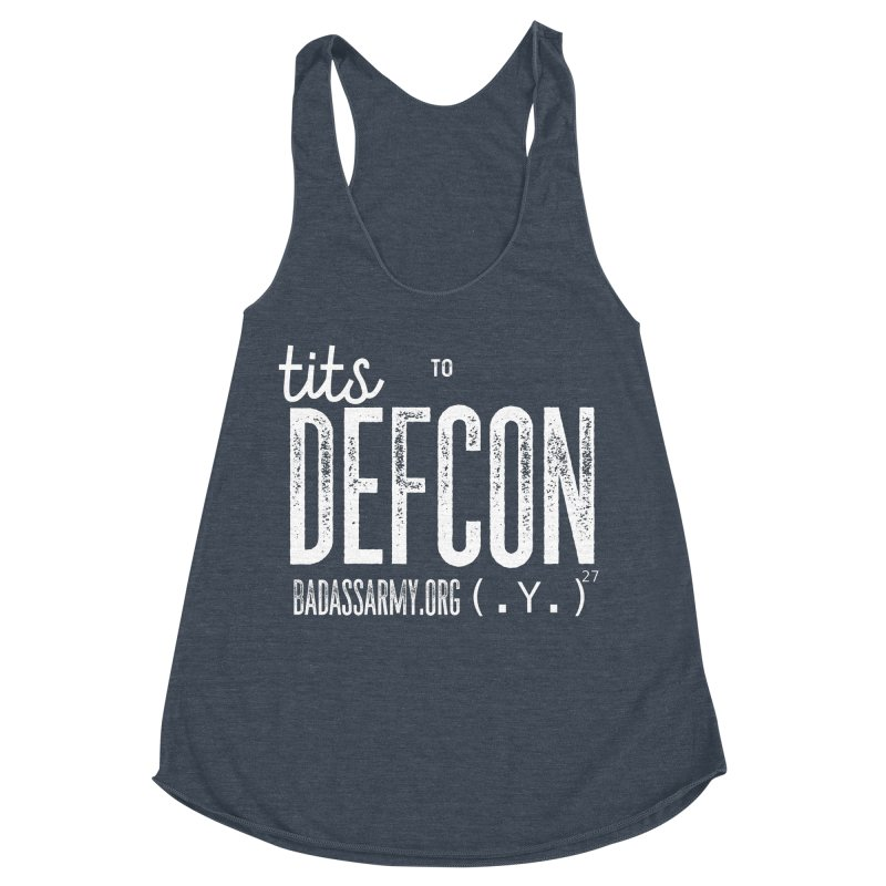 Tits to DEFCON- WHITE WRITING Women's Racerback Triblend Tank by thebadassarmy's Artist Shop