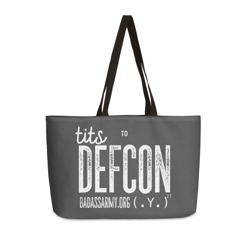 Tits to DEFCON- WHITE WRITING Accessories Weekender Bag Bag by thebadassarmy's Artist Shop