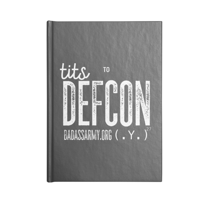Tits to DEFCON- WHITE WRITING Accessories Lined Journal Notebook by thebadassarmy's Artist Shop