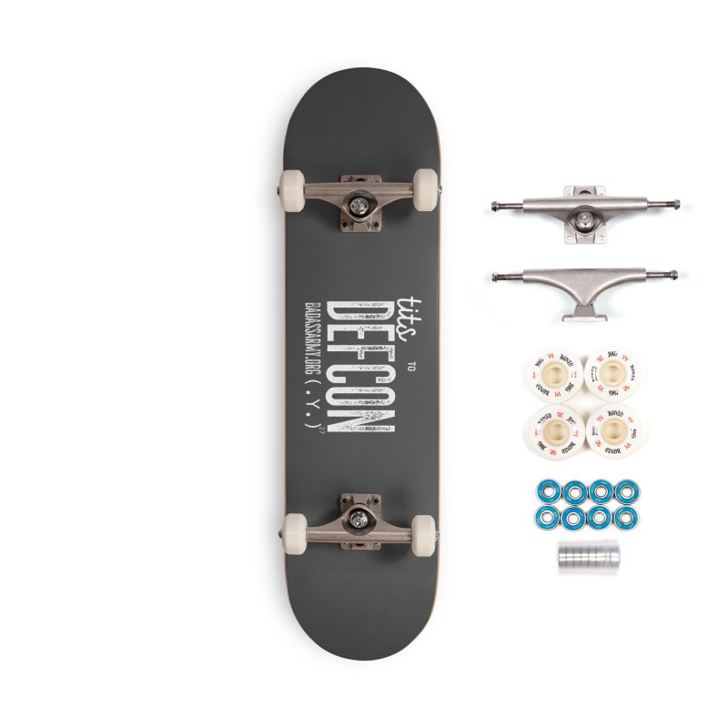 Tits to DEFCON- WHITE WRITING Accessories Complete - Premium Skateboard by thebadassarmy's Artist Shop