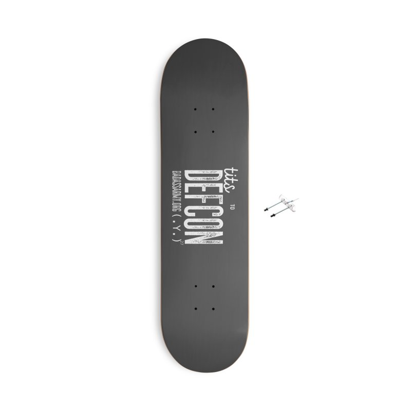 Tits to DEFCON- WHITE WRITING Accessories With Hanging Hardware Skateboard by thebadassarmy's Artist Shop