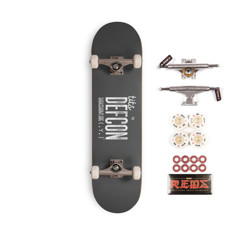 Tits to DEFCON- WHITE WRITING Accessories Complete - Pro Skateboard by thebadassarmy's Artist Shop