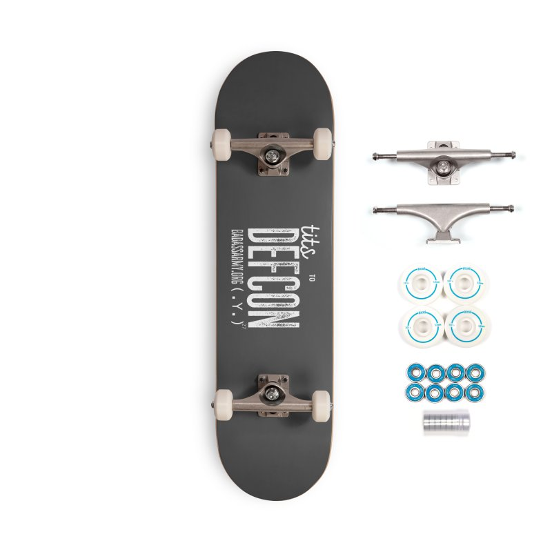 Tits to DEFCON- WHITE WRITING Accessories Complete - Basic Skateboard by thebadassarmy's Artist Shop