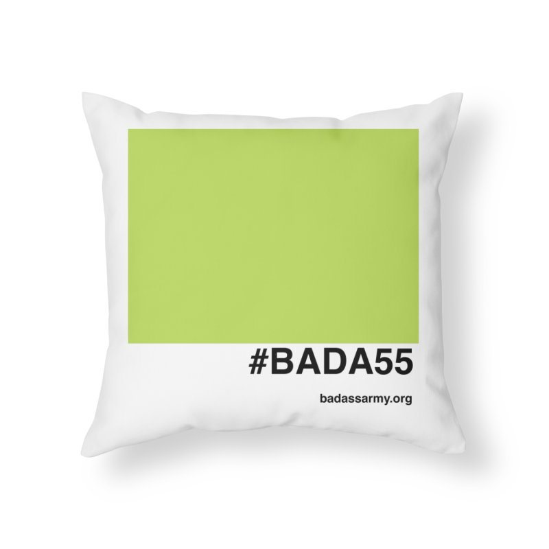 #BADA55 Home Throw Pillow by The Badass Army Shop