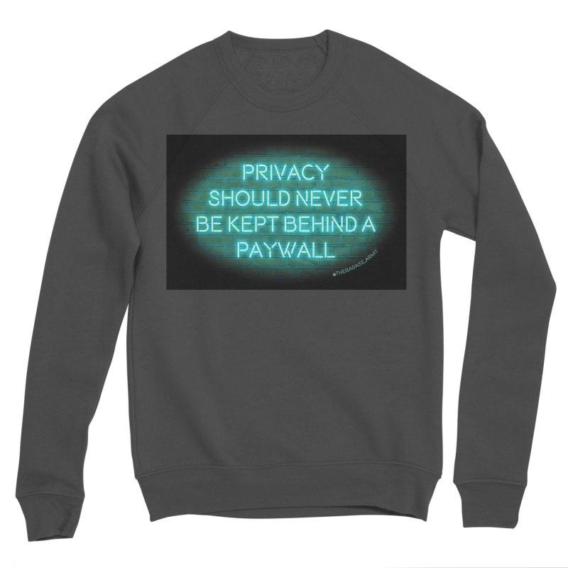 Privacy not Paywalls Women's Sponge Fleece Sweatshirt by thebadassarmy's Artist Shop