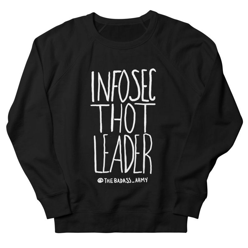Infosec Thot Leader Women's French Terry Sweatshirt by thebadassarmy's Artist Shop