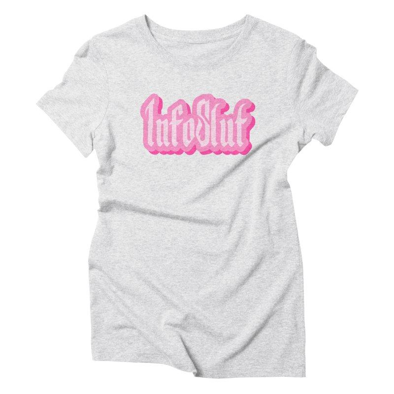 InfoSlut Women's T-Shirt by The Badass Army Shop