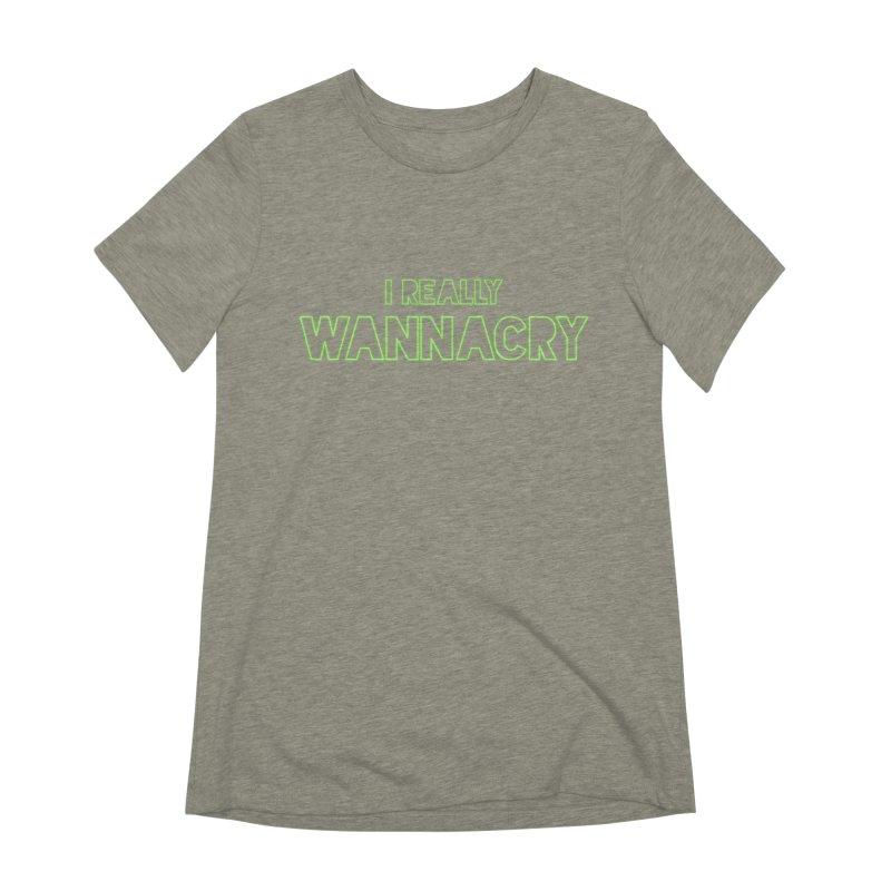 I really wannacry Women's Extra Soft T-Shirt by thebadassarmy's Artist Shop