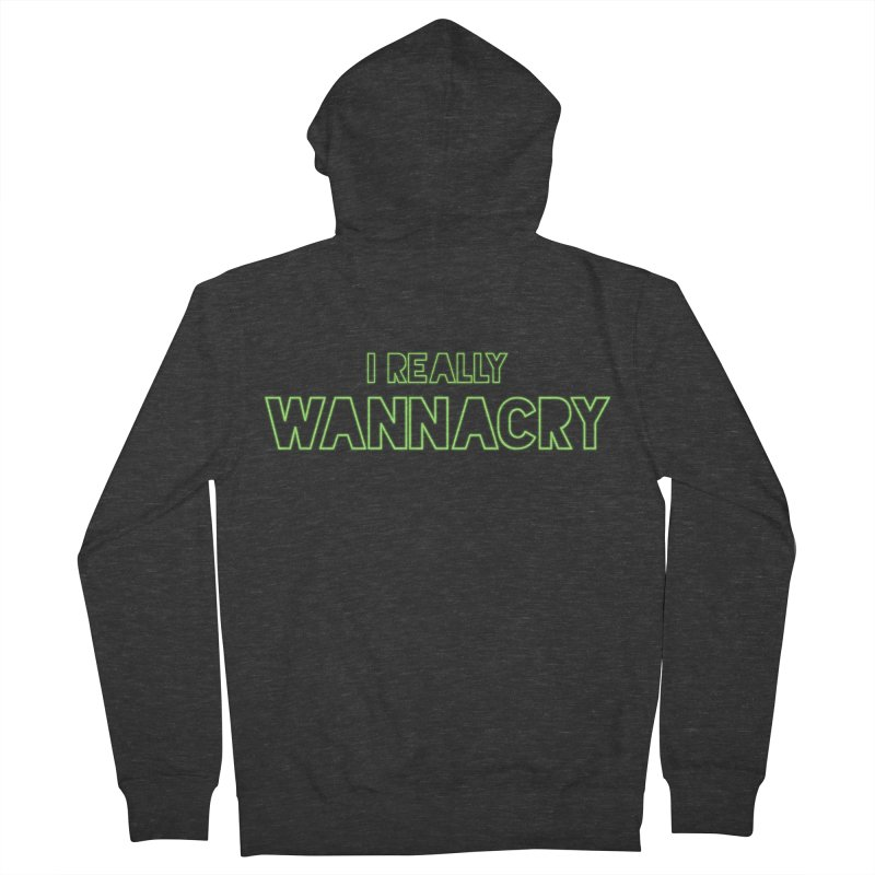 I really wannacry Women's French Terry Zip-Up Hoody by thebadassarmy's Artist Shop